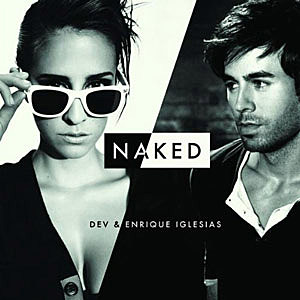 DEV - Naked (Official Music Video) ft. Enrique Iglesias