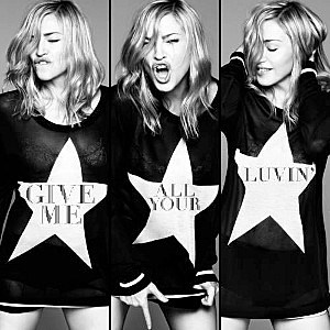 Madonna 'Give Me All Your Luvin''