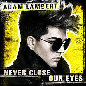 Adam Lambert Never Close Our Eyes