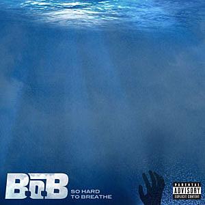 BoB So Hard to Breathe