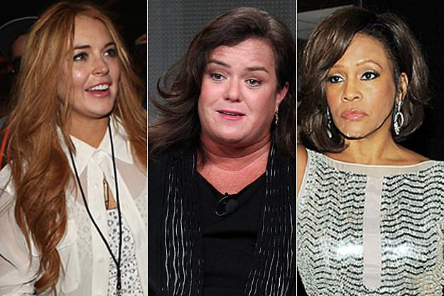 Lindsay Lohan, Rosie O'Donnell, Whitney Houston