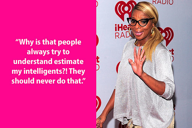Mary J Blige Dumb Quote