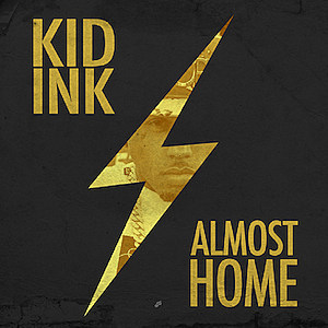 Kid Ink Almost Home