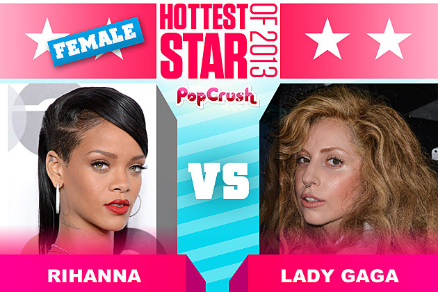 Rihanna Lady Gaga Gaga Hottest Star of 2013