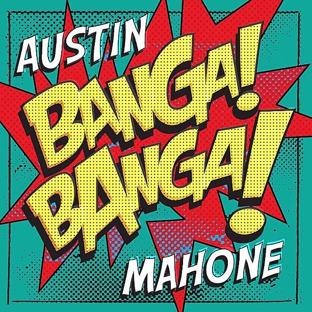 Austin Mahone Banga Banga