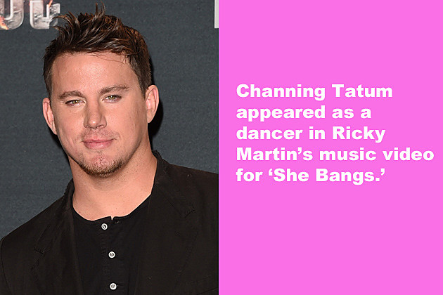 Channing Tatum appeared as a dancer in Ricky Martin's music video for 'She Bangs.'