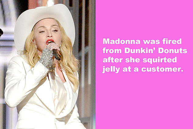 Madonna was fired from Dunkin' Donuts after she squirted jelly at a customer.