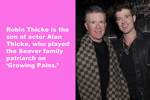 Robin Thicke is the son of actor Alan Thicke, who played the Seaver family patriarch on 'Growing Pains.'