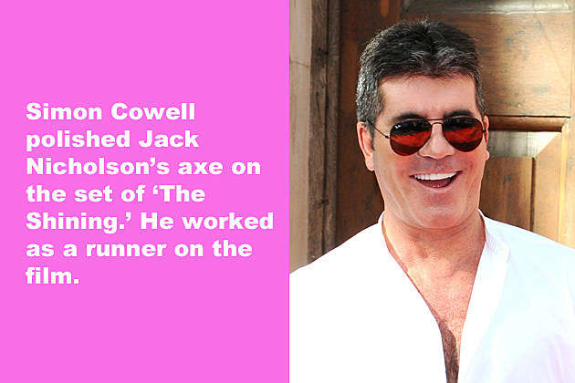 Simon Cowell polished Jack Nicholson's axe on the set of 'The Shining.' He worked as a runner on the film.