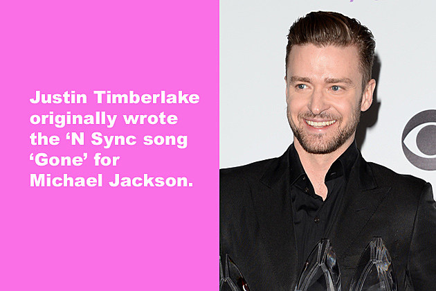 Justin Timberlake originally wrote the N Sync song 'Gone' for Michael Jackson.