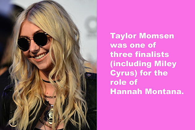 Taylor Momsen was one of three finalists for the role of Hannah Montana.